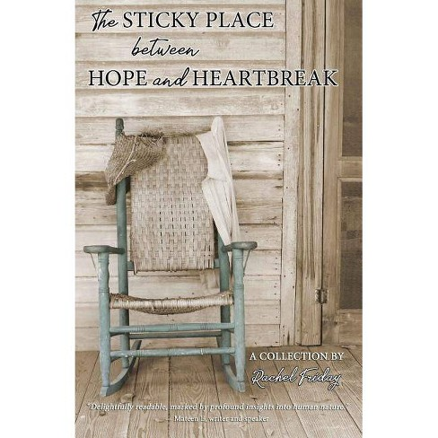 Phenomenal The Sticky Place Between Hope And Heartbreak By Rachel Friday Paperback Short Links Chair Design For Home Short Linksinfo