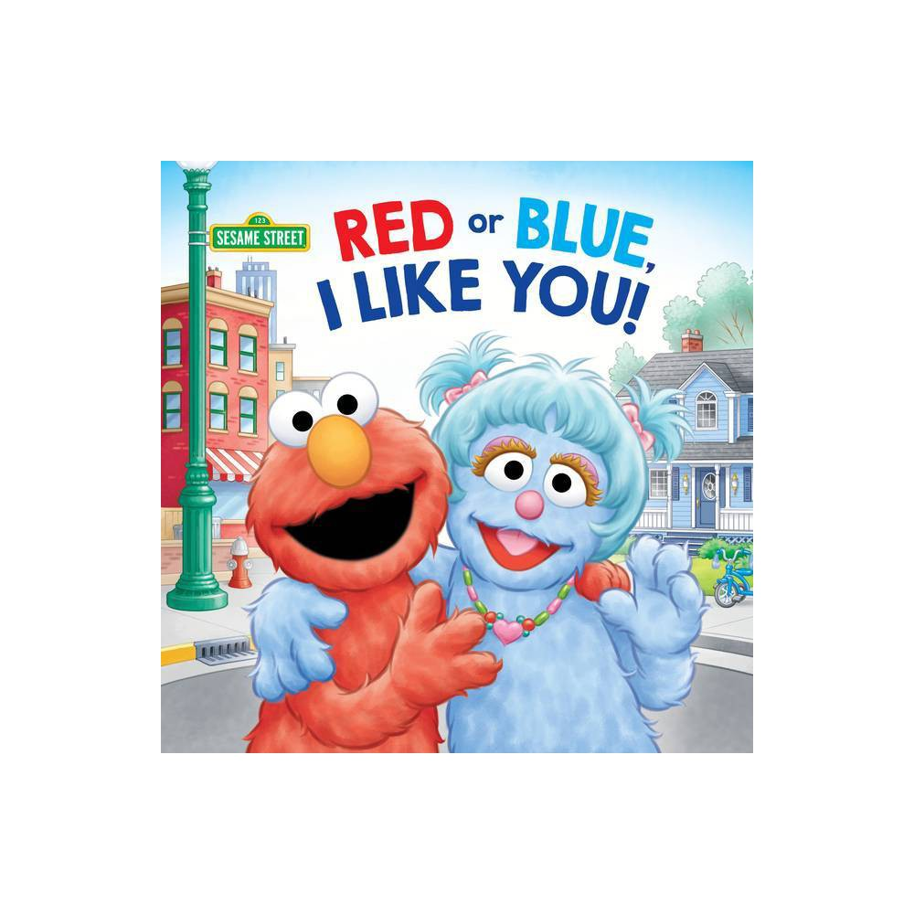 Red Or Blue I Like You Sesame Street Pictureback R By Sarah Albee Paperback