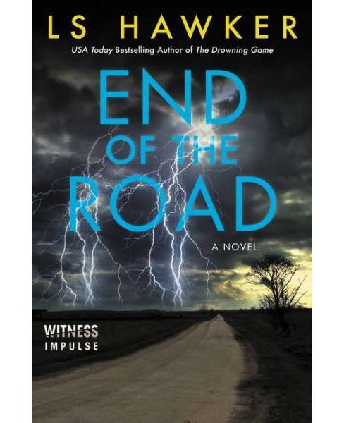 End of the Road (Paperback) (L. S. Hawker) - image 1 of 1