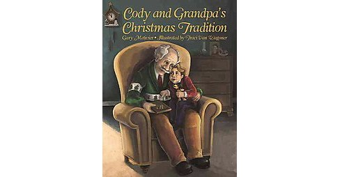 Cody and Grandpa's Christmas Tradition (Hardcover) (Gary Metivier) - image 1 of 1