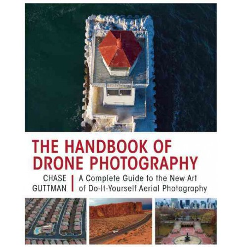 Handbook of Drone Photography : A Complete Guide to the New Art of Do-it-Yourself Aerial Photography - image 1 of 1