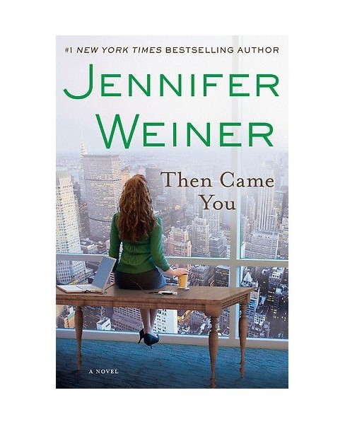 Then Came You (Paperback) by Jennifer Weiner - image 1 of 1