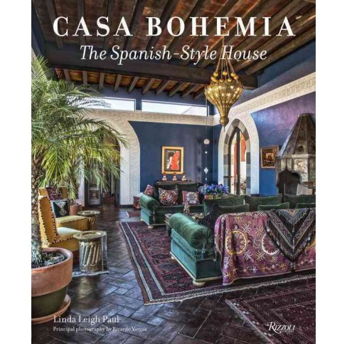 Casa Bohemia : The Spanish-Style House (Hardcover) (Linda Leigh Paul) - image 1 of 1