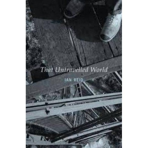 That Untravelled World - by  Ian Reid (Paperback) - image 1 of 1