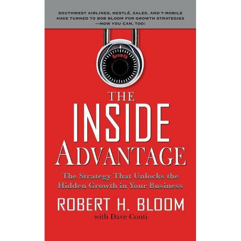 The Inside Advantage - by  Robert H Bloom & Dave Conti (Hardcover) - image 1 of 1