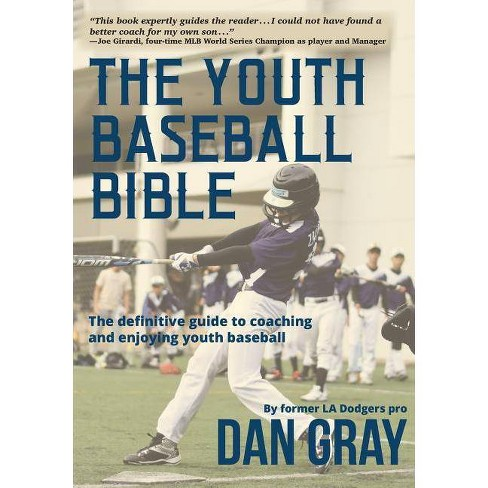 Youth Baseball Bible - by  Dan Gray (Paperback) - image 1 of 1