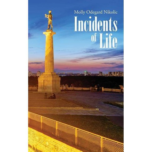 Incidents of Life - by  Molly Odegard Nikolic (Hardcover) - image 1 of 1