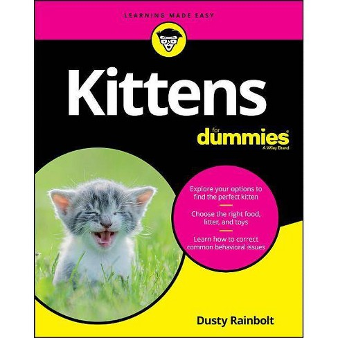 Kittens for Dummies - by  Dusty Rainbolt (Paperback) - image 1 of 1