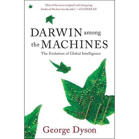 Darwin Among the Machines - 2 Edition by  George B Dyson (Paperback) - image 1 of 1