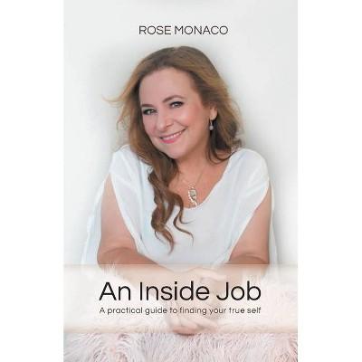 An Inside Job - by  Rose Monaco (Paperback)