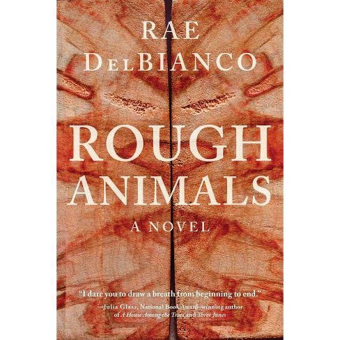 Rough Animals - by  Rae Delbianco (Hardcover) - image 1 of 1