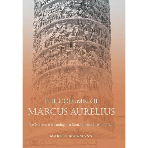 The Column of Marcus Aurelius - (Studies in the History of Greece and Rome) by  Martin Beckmann - image 1 of 1