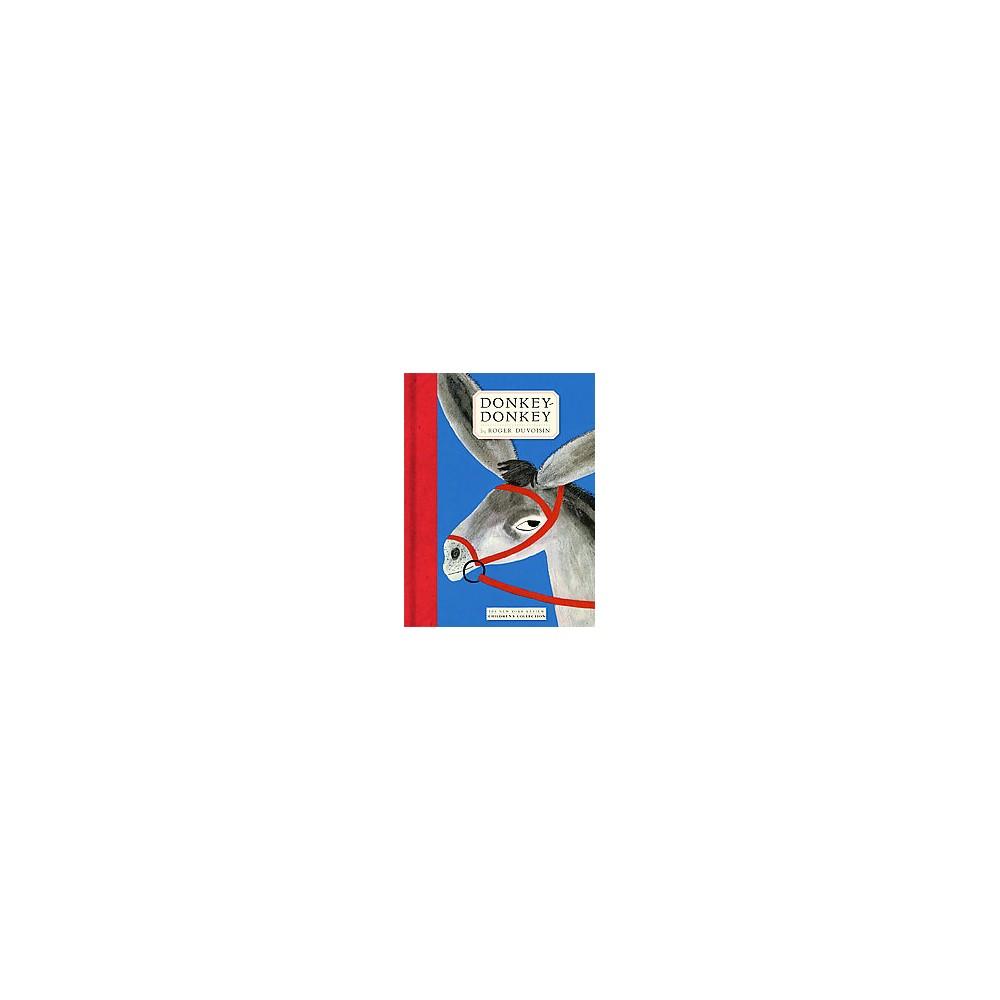Donkey-donkey (Reissue) (Hardcover) (Roger Duvoisin) Donkey-donkey (Reissue) (Hardcover) (Roger Duvoisin)