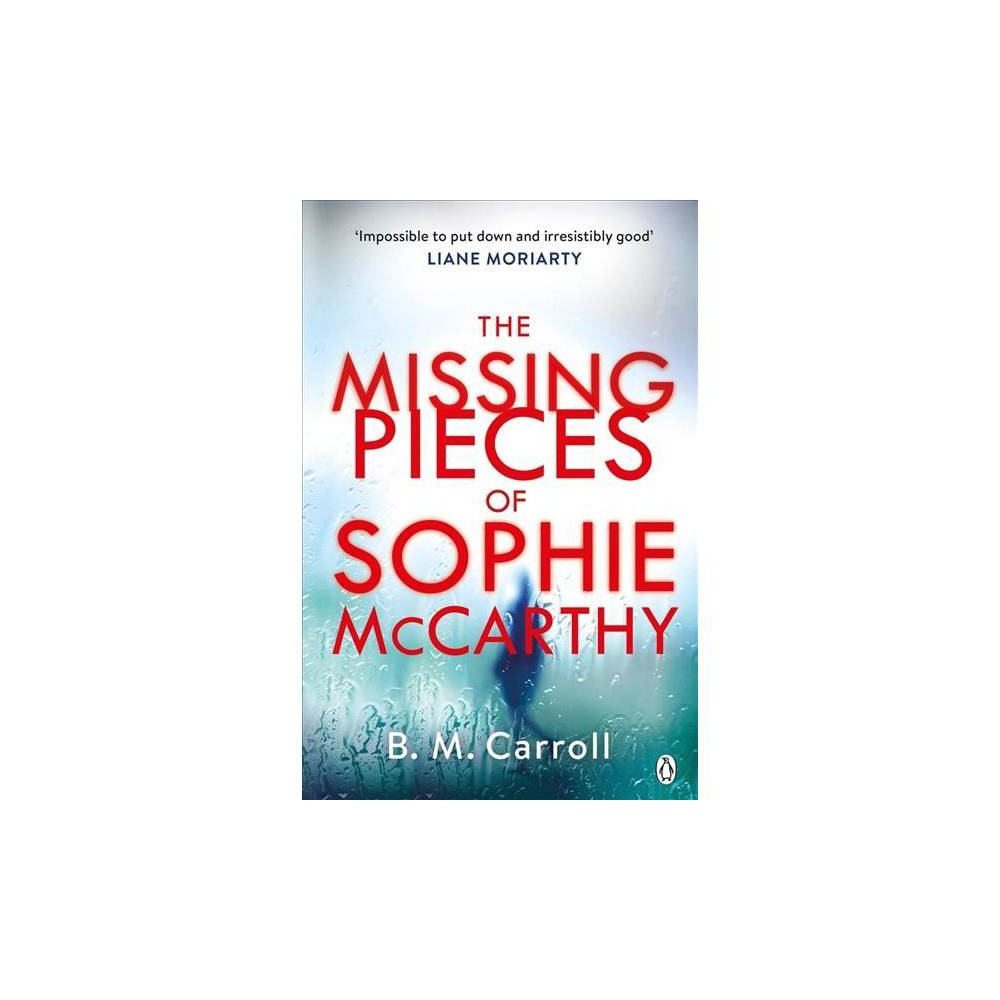 Missing Pieces of Sophie Mccarthy - by B. M. Carroll (Paperback)