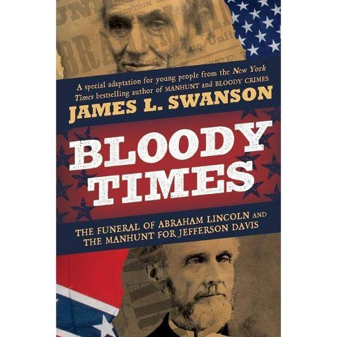 Bloody Times - by  James L Swanson (Hardcover) - image 1 of 1