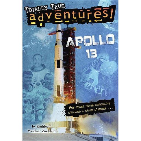 Apollo 13 (Totally True Adventures) - (Stepping Stone Books) by  Kathleen Weidner Zoehfeld (Paperback) - image 1 of 1