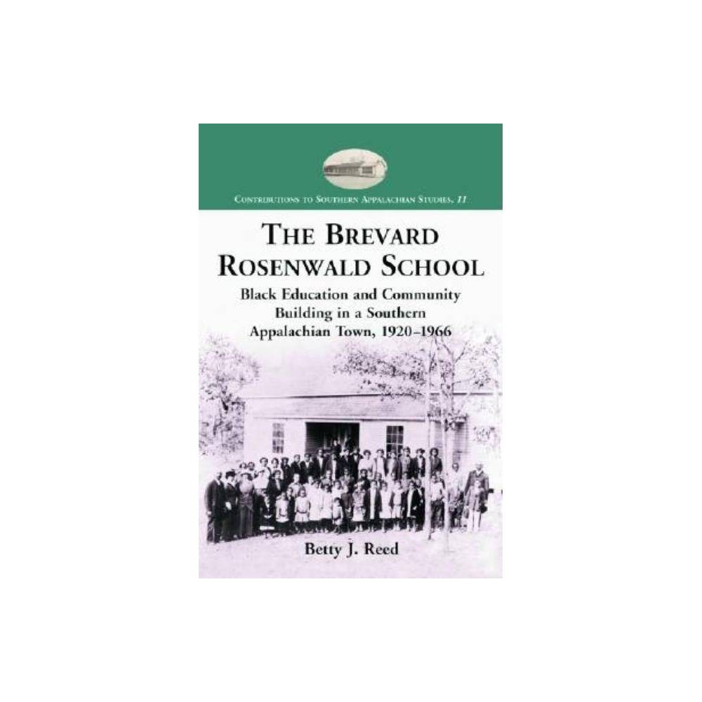 The Brevard Rosenwald School Contributions To Southern Appalachian Studies By Betty J Reed Paperback