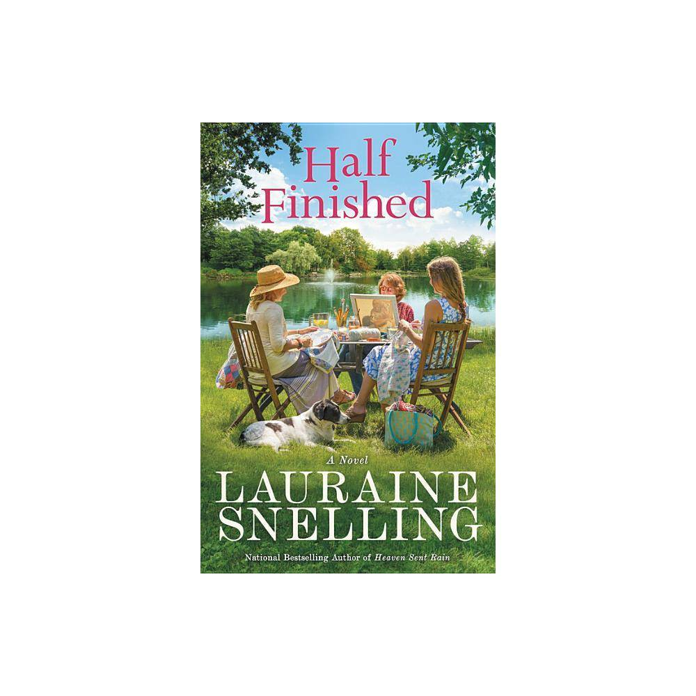 Half Finished By Lauraine Snelling Paperback