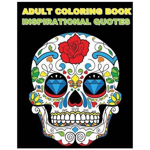 Adult Coloring Book Inspirational Quotes By Dia De Los Muertos Paperback