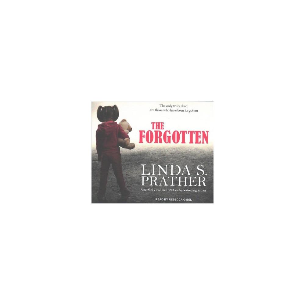 Forgotten - Unabridged by Linda S. Prather (CD/Spoken Word)
