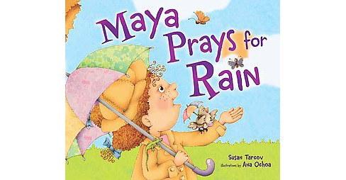 Maya Prays for Rain (School And Library) (Susan Tarcov) - image 1 of 1