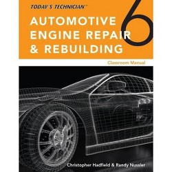 Today's Technician: Automotive Engine Repair & Rebuilding, Classroom Manual and Shop Manual, Spiral