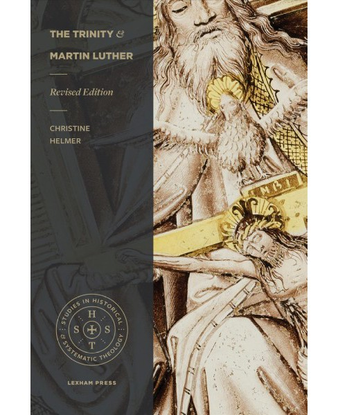 Trinity and Martin Luther -  Revised by Christine Helmer (Paperback) - image 1 of 1