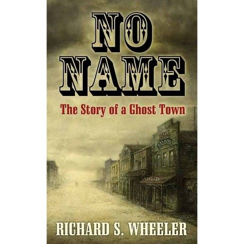 No Name - by  Richard S Wheeler (Hardcover) - image 1 of 1