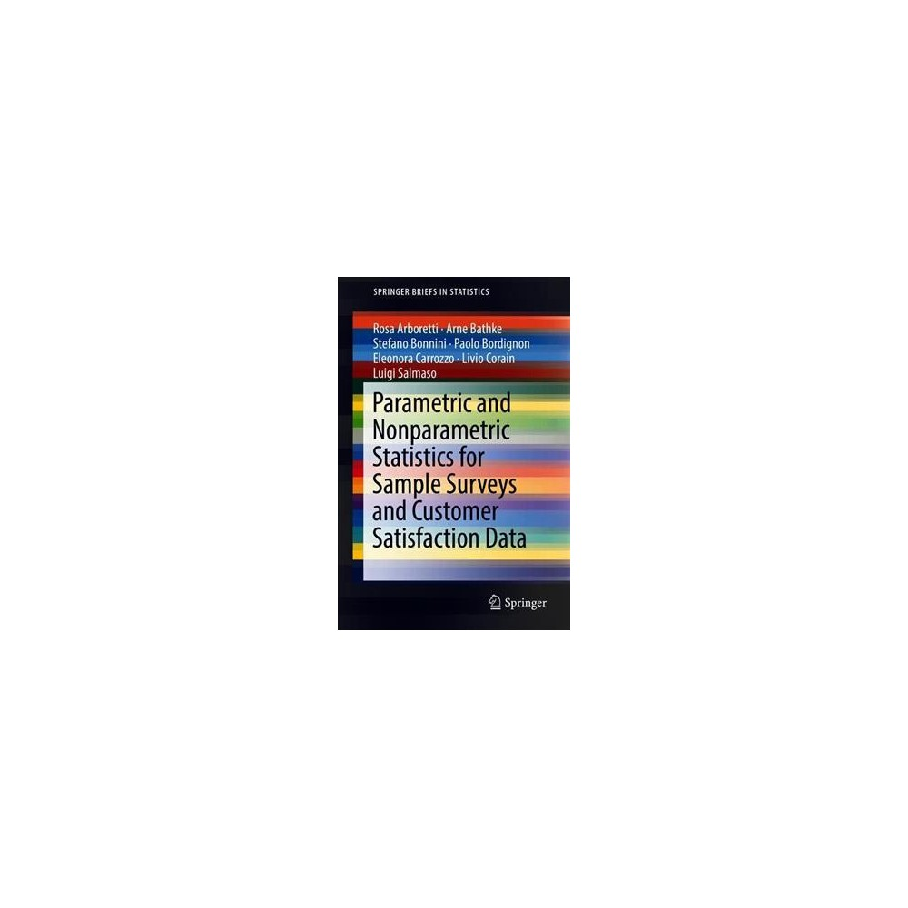 Parametric and Nonparametric Statistics for Sample Surveys and Customer Satisfaction Data - (Paperback)
