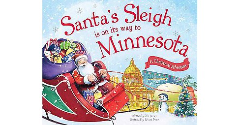 Santa's Sleigh Is on Its Way to Minnesota ( A Christmas Adventure) (Hardcover) by Eric James - image 1 of 1