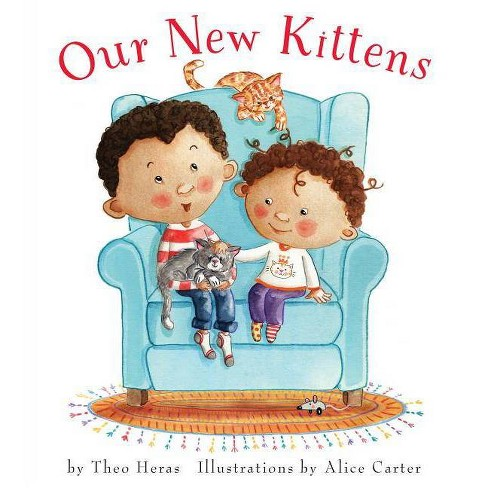 Our New Kittens - by  Theo Heras (Hardcover) - image 1 of 1