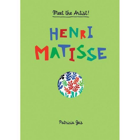 Henri Matisse - (Meet the Artist) by  Patricia Geis (Hardcover) - image 1 of 1
