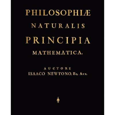 Philosophiae Naturalis Principia Mathematica (Latin Edition) - by  Newtono Isaaco Newtono & Newton Isaac Newton & Isaaco Newtono (Paperback)