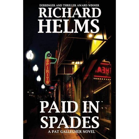 Paid In Spades - (Pat Gallegher) by  Helms Richard (Paperback) - image 1 of 1