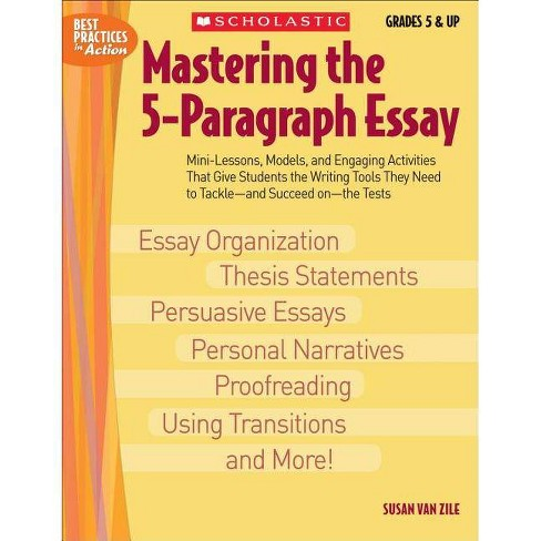 Mastering the 5-Paragraph Essay - (Best Practices in Action) by  Susan Van Zile (Paperback) - image 1 of 1