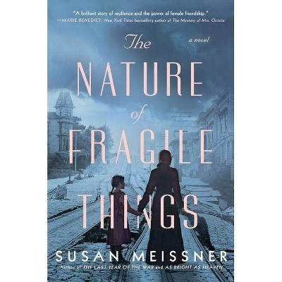The Nature of Fragile Things - by  Susan Meissner (Hardcover)