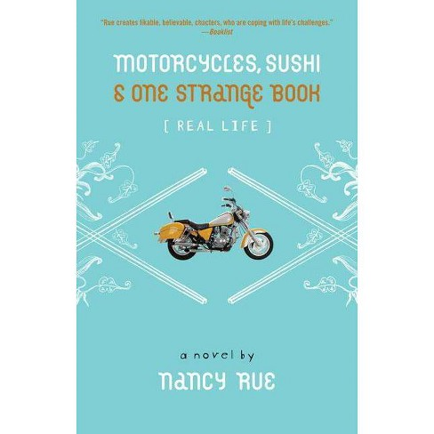 Motorcycles, Sushi and One Strange Book - (Real Life (Zondervan)) by  Nancy N Rue (Paperback) - image 1 of 1