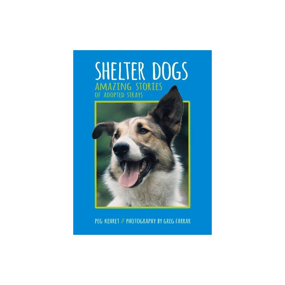 Shelter Dogs By Peg Kehret Paperback