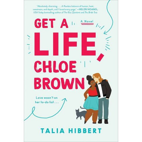 Get a Life, Chloe Brown - (The Brown Sisters) by Talia Hibbert (Paperback) - image 1 of 1