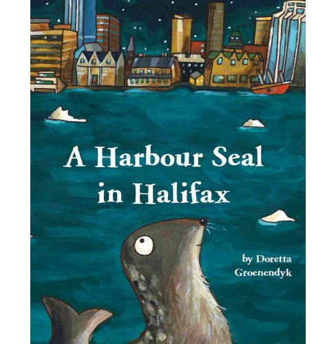 Harbour Seal in Halifax (School And Library) (Doretta Groenendyk) - image 1 of 1
