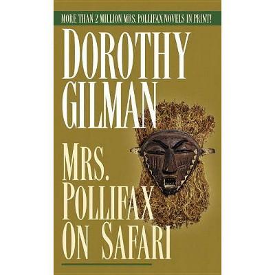 Mrs. Pollifax on Safari - by  Dorothy Gilman (Paperback)