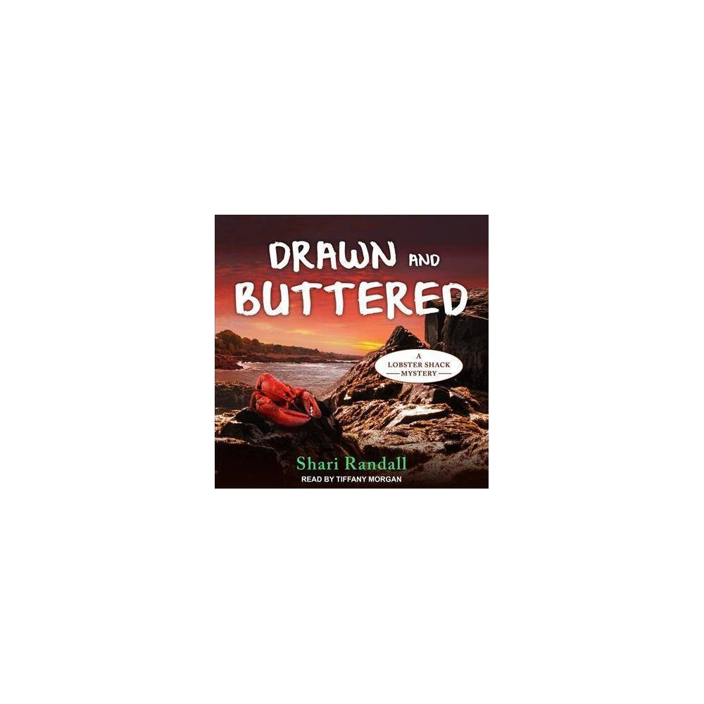 Drawn and Buttered - Unabridged (Lobster Shack Mystery) by Shari Randall (CD/Spoken Word)