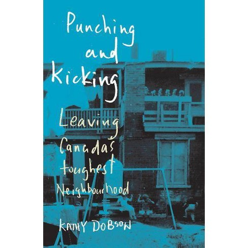 Punching and Kicking - (Dossier Quebec) by  Kathy Dobson (Paperback) - image 1 of 1