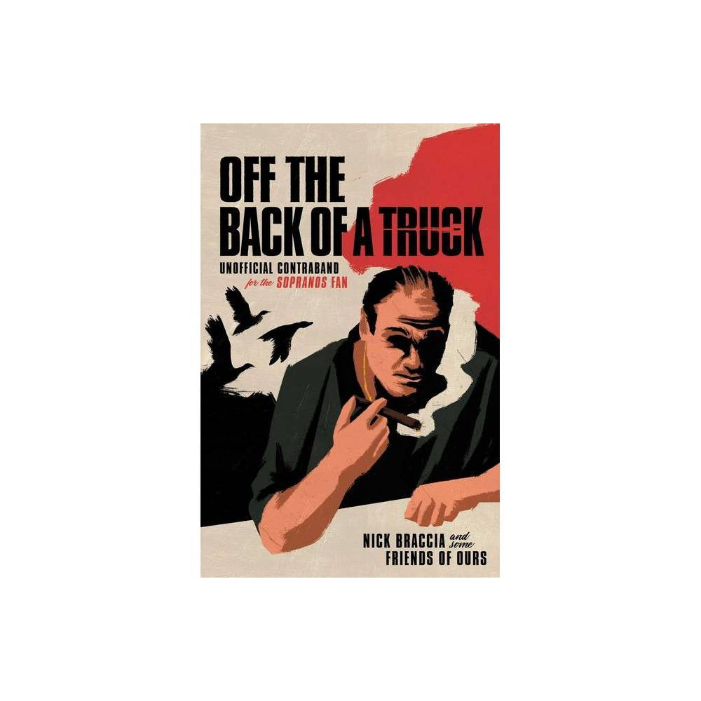 Off The Back Of A Truck By Nick Braccia Hardcover