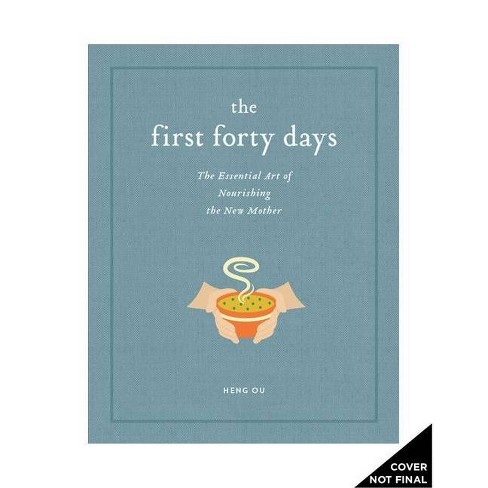 The First Forty Days - by  Heng Ou & Amely Greeven & Marisa Belger (Hardcover) - image 1 of 1