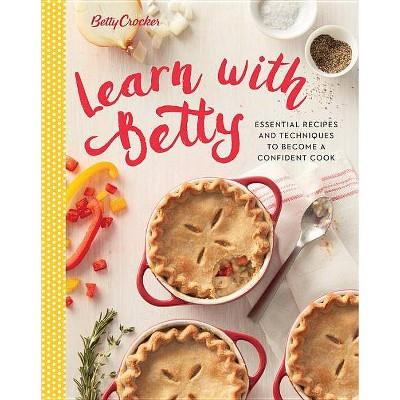 Betty Crocker Learn with Betty - (Betty Crocker Cooking)(Hardcover)
