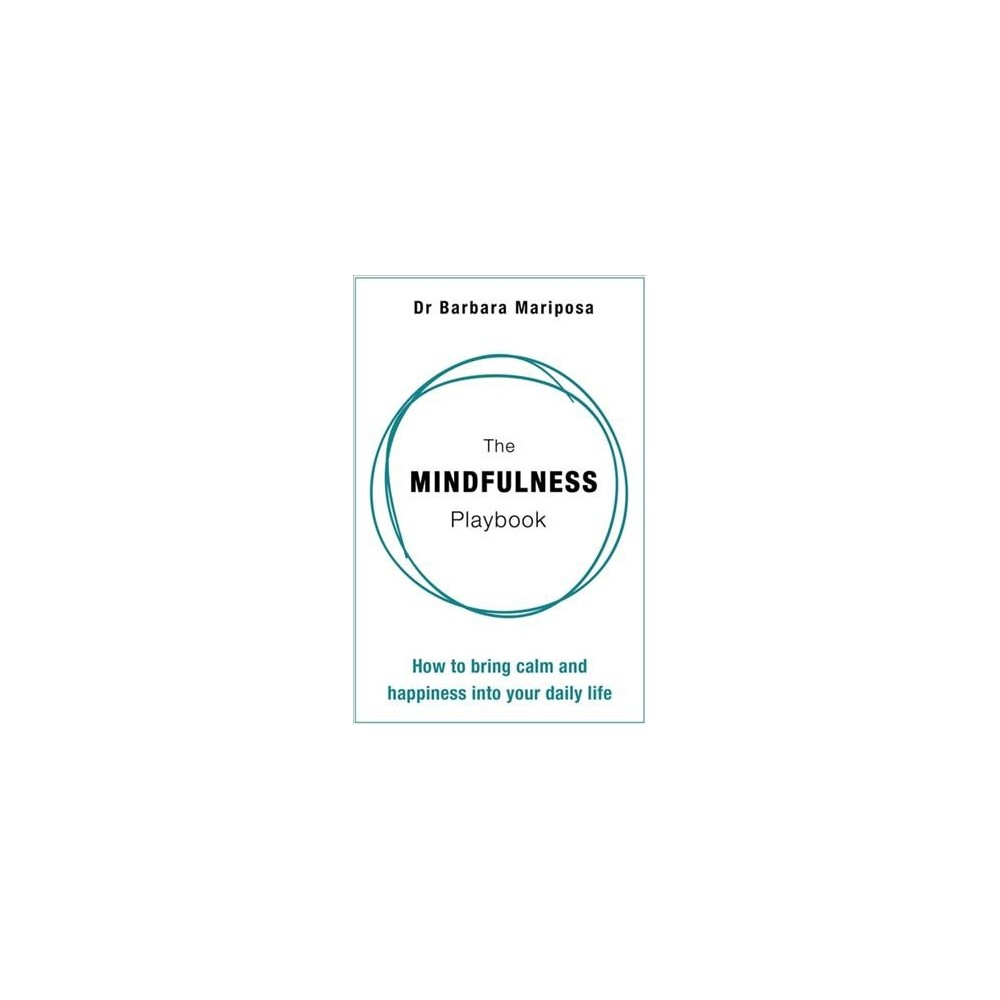 Mindfulness Playbook : How to Bring Calm and Happiness into Your Daily Life (Reprint) (Paperback)