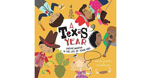 Texas Year : Twelve Months in the Life of Texan Kids (School And Library) (Tania Mccartney) - image 1 of 1