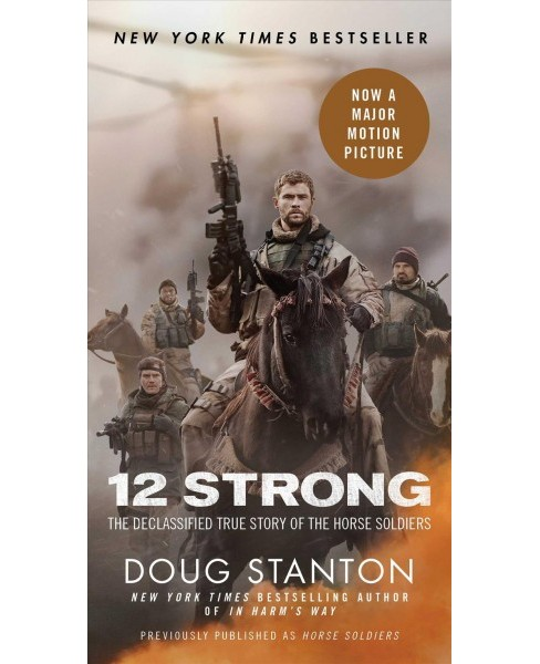 12 Strong : The Declassified True Story of the Horse Soldiers (Paperback) (Doug Stanton) - image 1 of 1