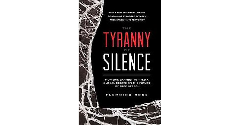 Tyranny of Silence : How One Cartoon Ignited a Global Debate on the Future of Free Speech (Reprint) - image 1 of 1